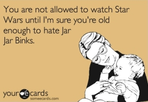 9forthe90s-022812-hate-jar-jar-binks-ecard